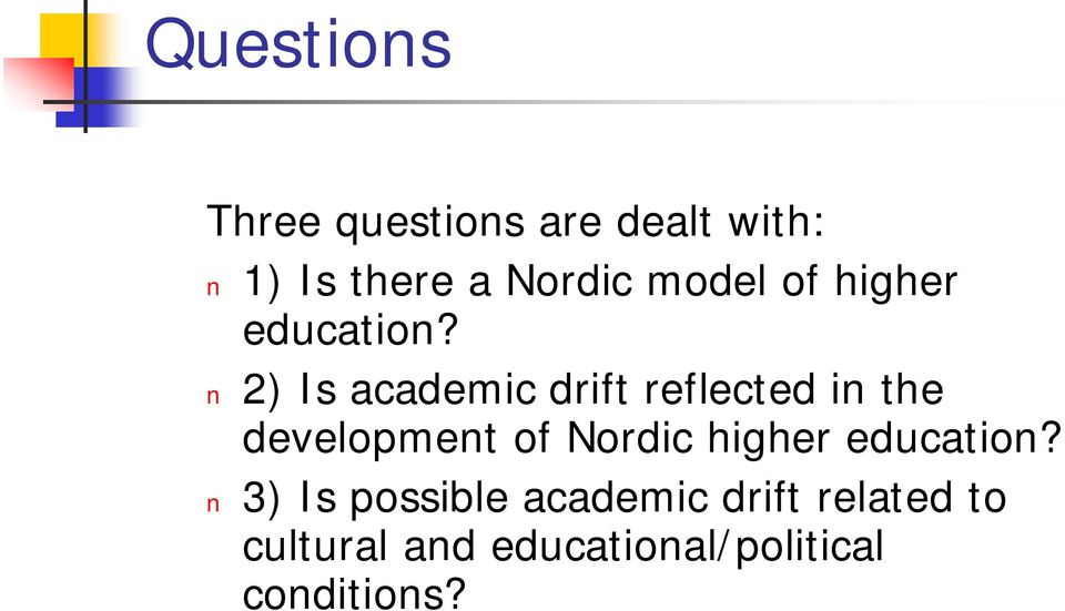 2) Is academic drift reflected in the development of Nordic