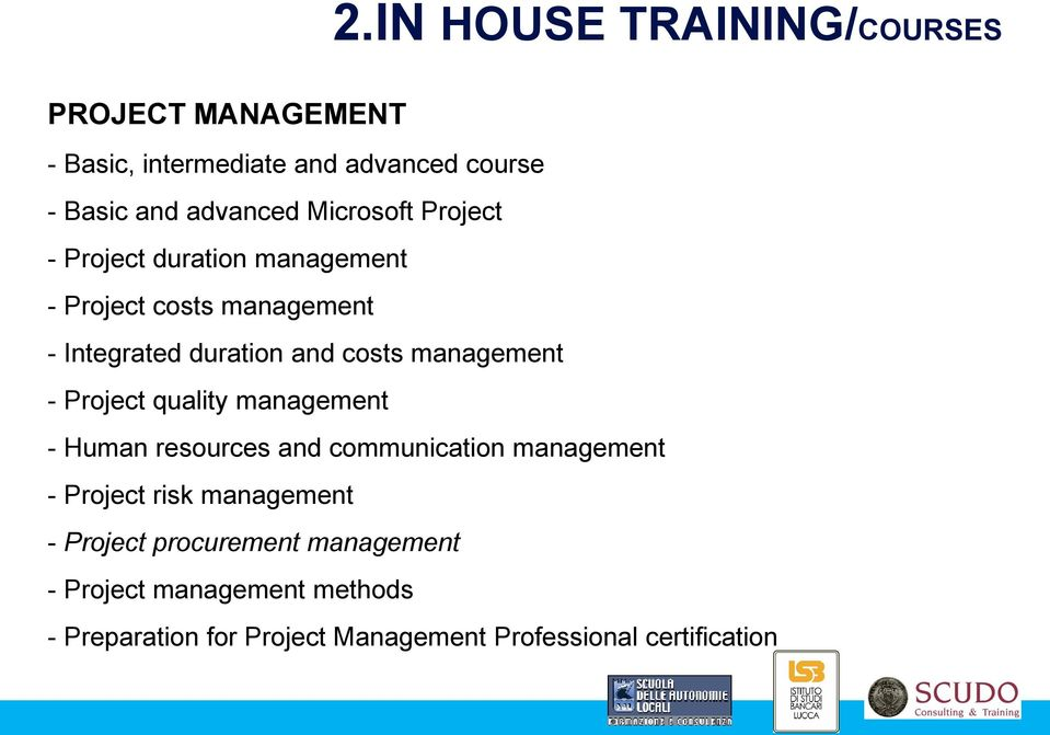 Project duration management - Project costs management - Integrated duration and costs management - Project
