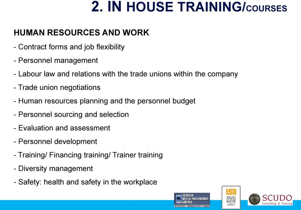 with the trade unions within the company - Trade union negotiations - Human resources planning and the personnel