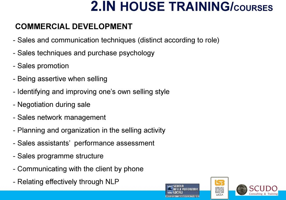 psychology - Sales promotion - Being assertive when selling - Identifying and improving one s own selling style - Negotiation