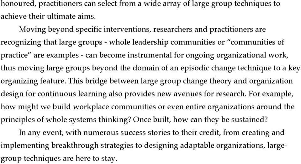 for ongoing organizational work, thus moving large groups beyond the domain of an episodic change technique to a key organizing feature.