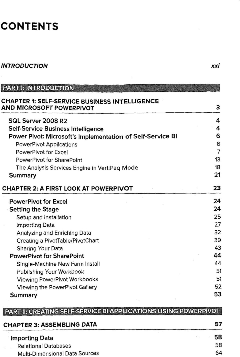 PowerPivot Applications 6 PowerPivot for Excel 7 PowerPivot for SharePoint 13 The Analysis Services Engine in VertiPaq Mode 18 Summary 21 CHAPTER 2: A FIRST LOOK AT POWERPIVOT 23 PowerPivot for Excel