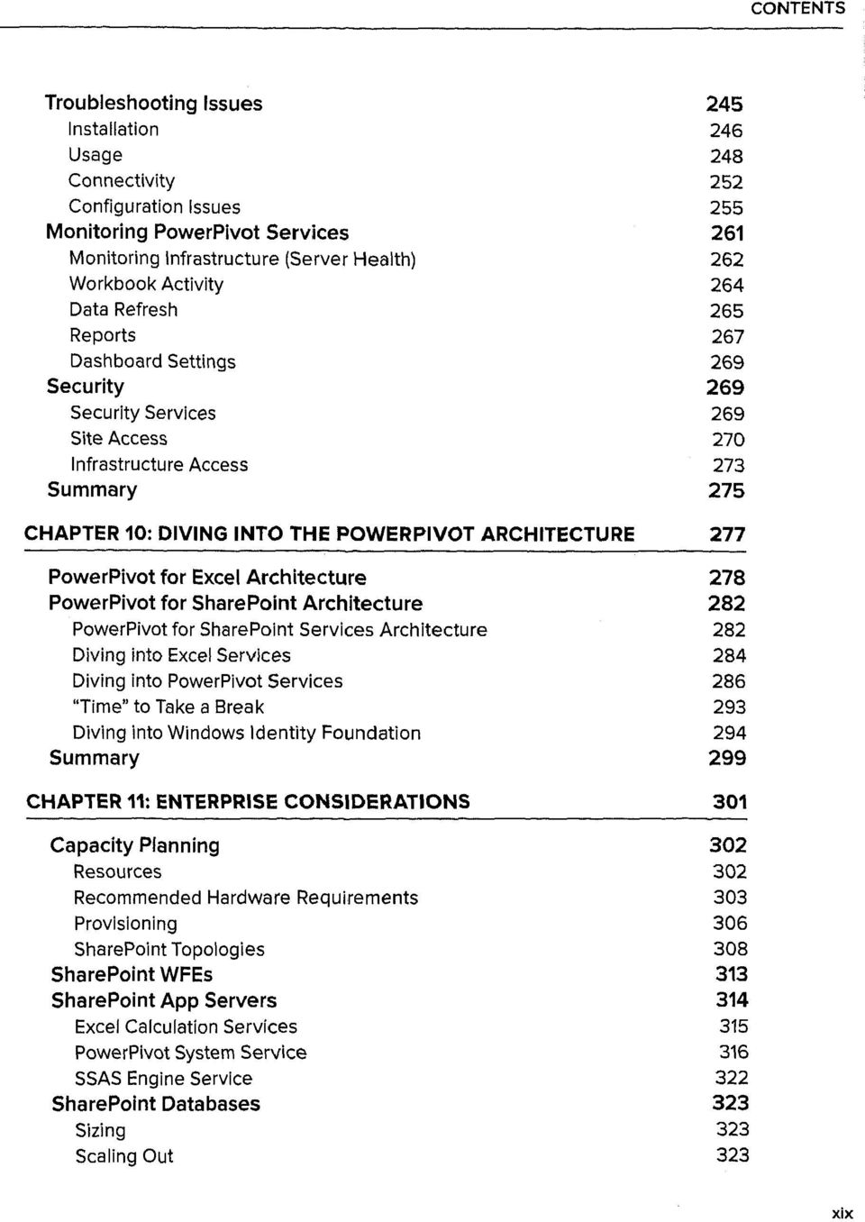 PowerPivot for Excel Architecture 278 PowerPivot for SharePoint Architecture 282 PowerPivot for SharePoint Services Architecture 282 Diving into Excel Services 284 Diving into PowerPivot Services 286