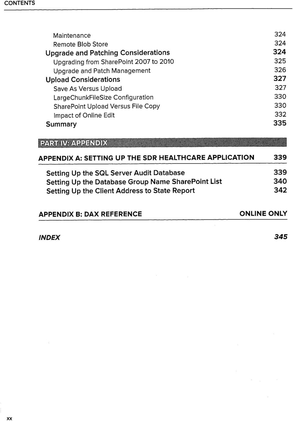 Impact of Online Edit 332 Summary 335 APPENDIX A: SETTING UP THE SDR HEALTHCARE APPLICATION 339 Setting Up the SQL Server Audit Database 339