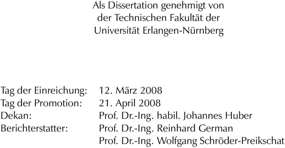März 2008 Tag der Promotion: 21. April 2008 Dekan: Prof. Dr.-Ing. habil.