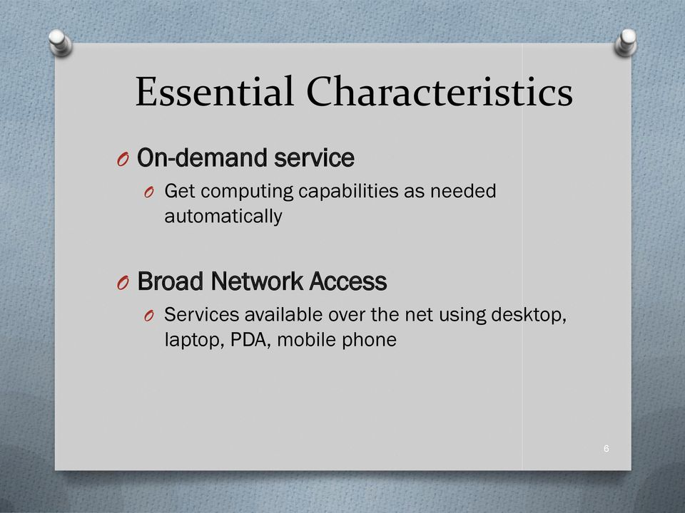 automatically O Broad Network Access O Services