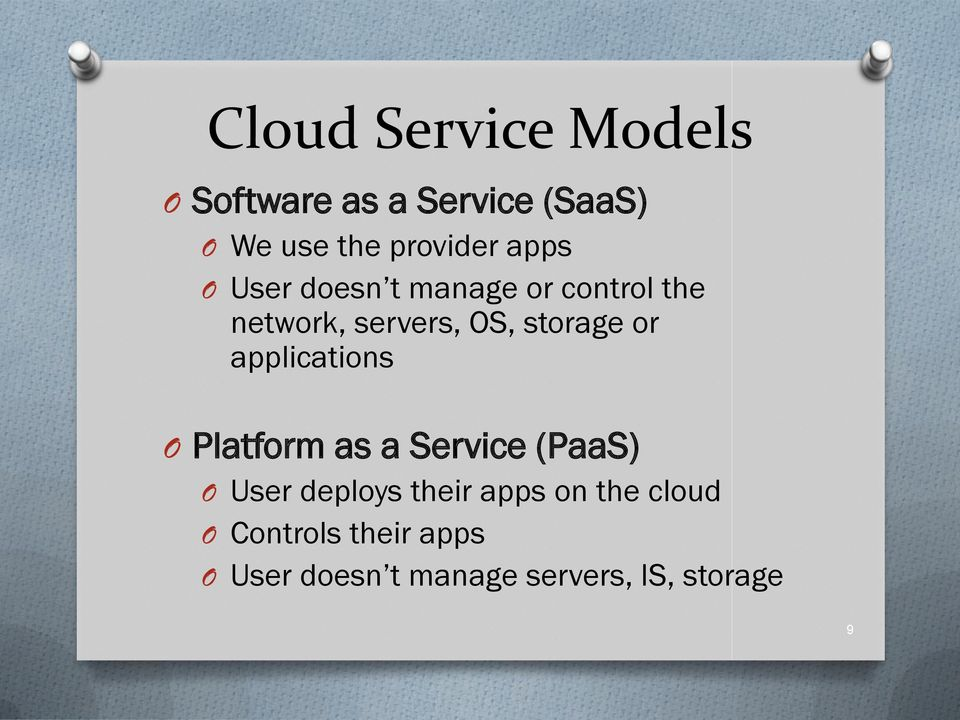 applications O Platform as a Service (PaaS) O User deploys their apps on