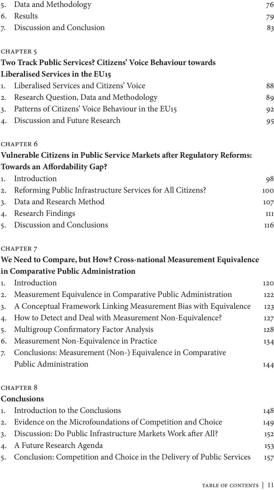 Discussion and Future Research 95 Chapter 6 Vulnerable Citizens in Public Service Markets after Regulatory Reforms: Towards an Affordability Gap? 1. Introduction 98 2.