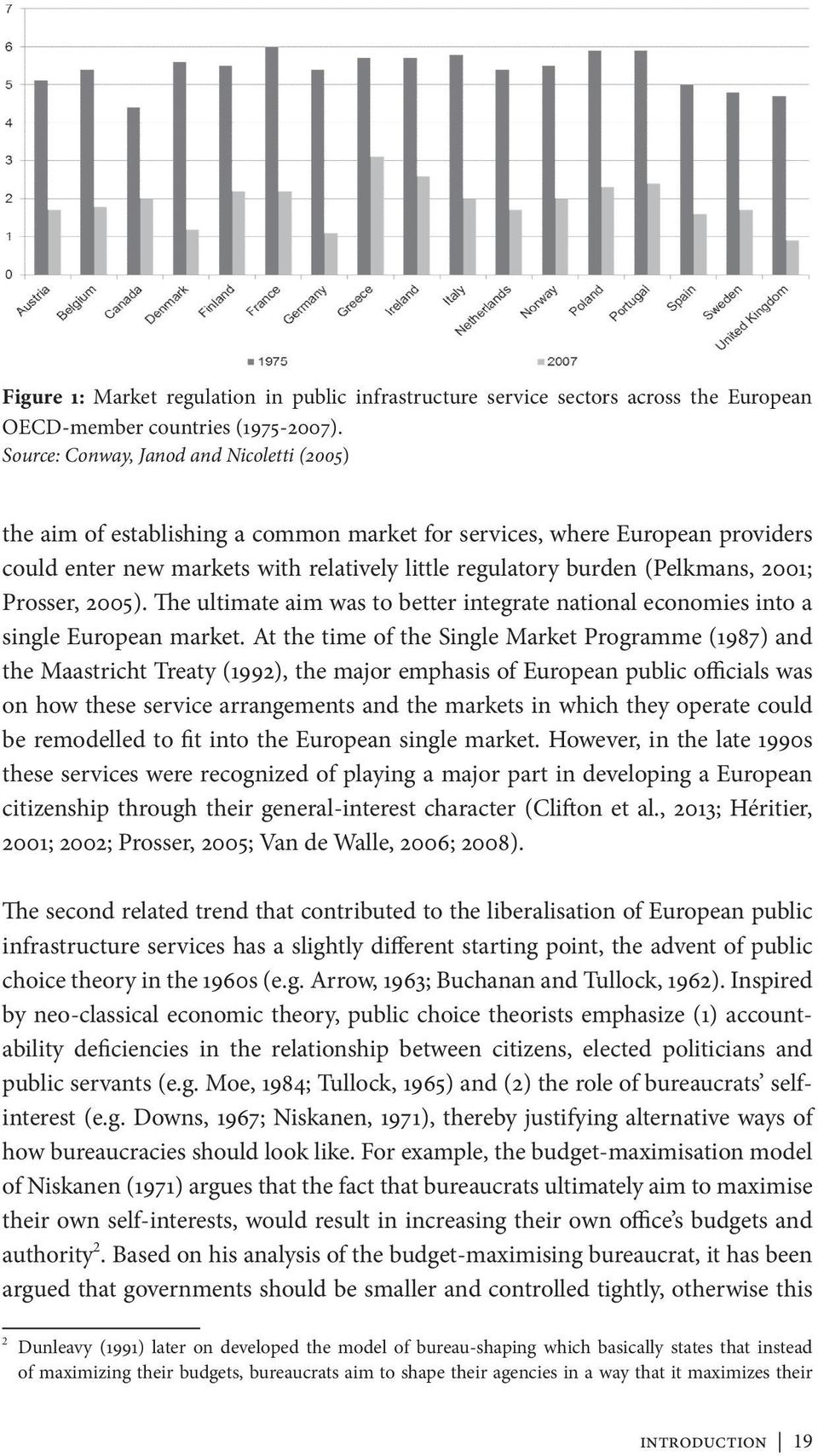 2001; Prosser, 2005). The ultimate aim was to better integrate national economies into a single European market.