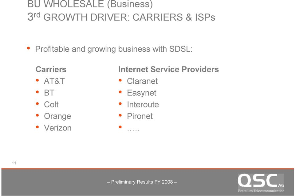 with SDSL: Carriers AT&T BT Colt Orange Verizon