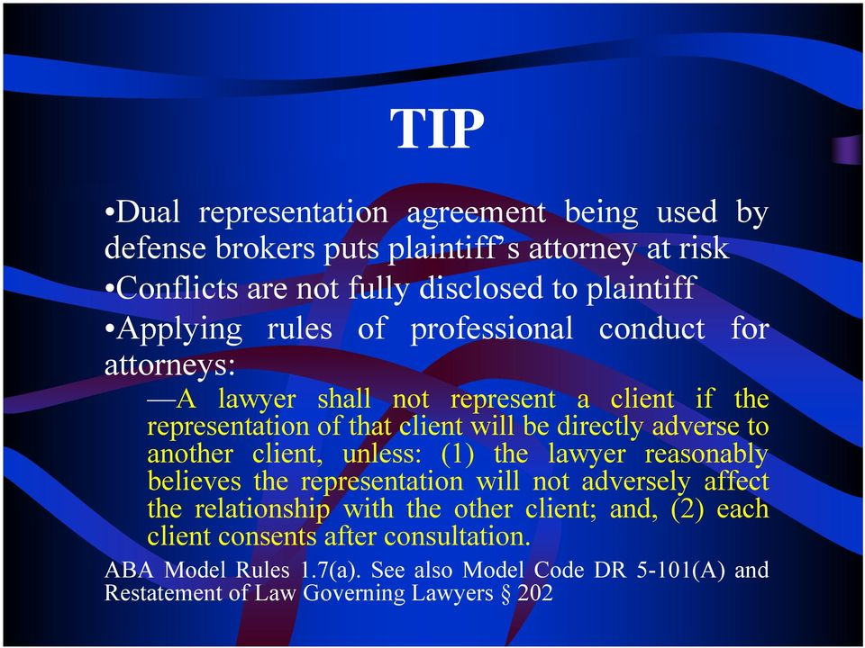 adverse to another client, unless: (1) the lawyer reasonably believes the representation will not adversely affect the relationship with the other