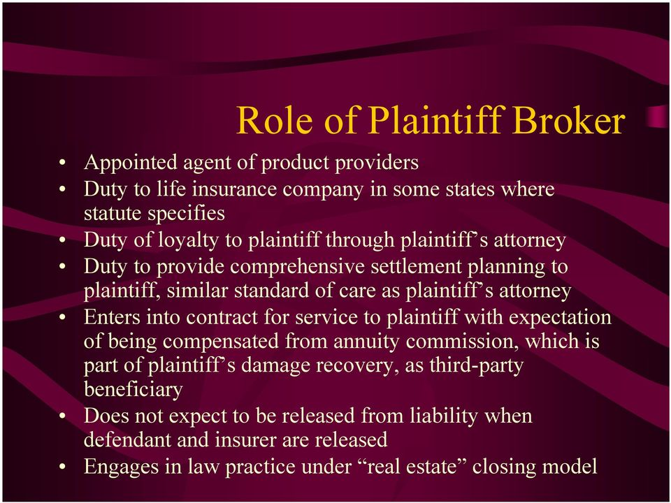 Enters into contract for service to plaintiff with expectation of being compensated from annuity commission, which is part of plaintiff s damage recovery,