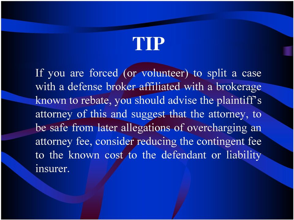 suggest that the attorney, to be safe from later allegations of overcharging an attorney