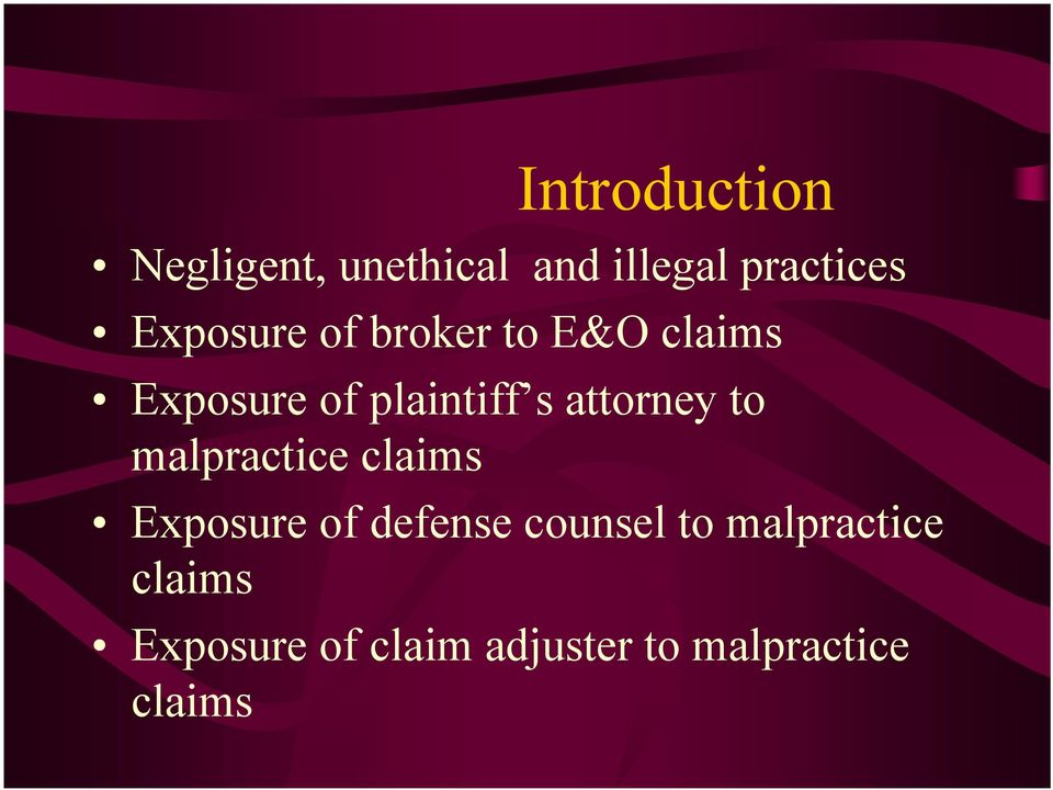 attorney to malpractice claims Exposure of defense counsel