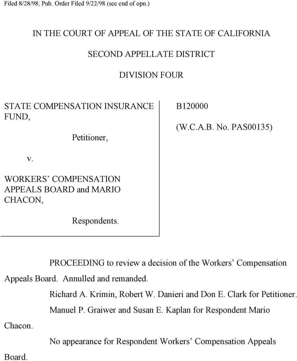 (W.C.A.B. No. PAS00135) v. WORKERS COMPENSATION APPEALS BOARD and MARIO CHACON, Respondents.