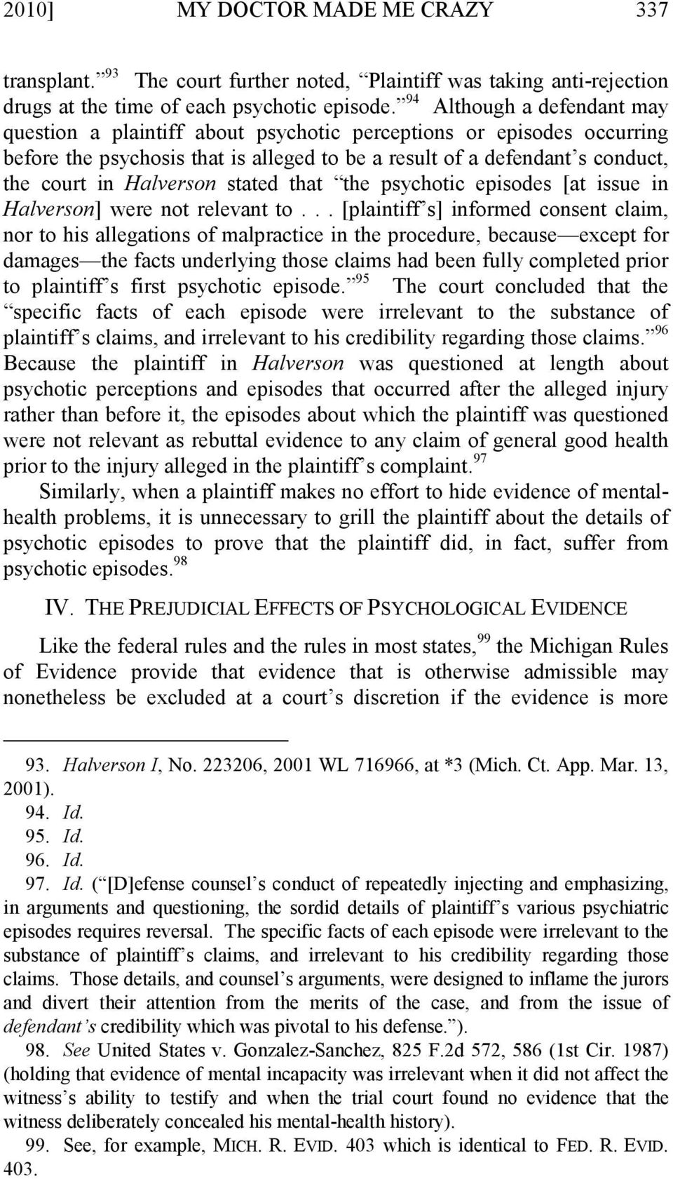 stated that the psychotic episodes [at issue in Halverson] were not relevant to.