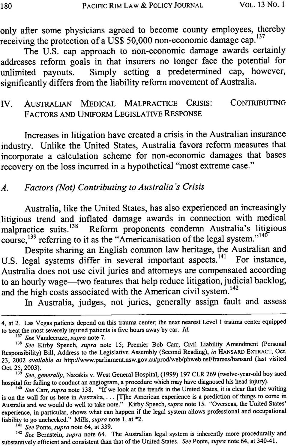 Simply setting a predetermined cap, however, significantly differs from the liability reform movement of Australia. IV.
