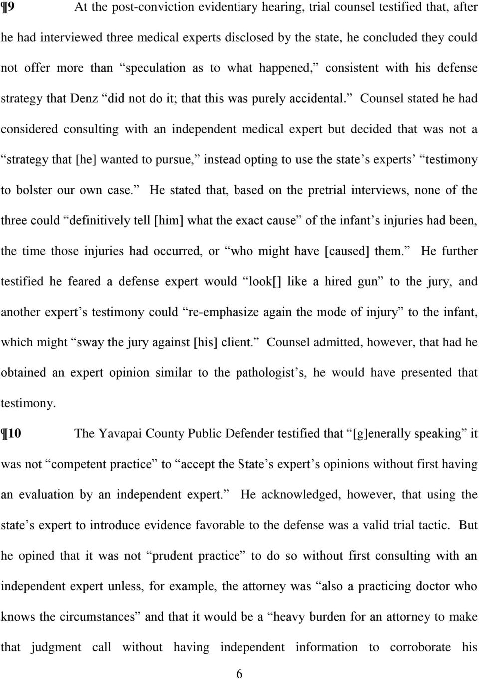 Counsel stated he had considered consulting with an independent medical expert but decided that was not a strategy that [he] wanted to pursue, instead opting to use the state s experts testimony to