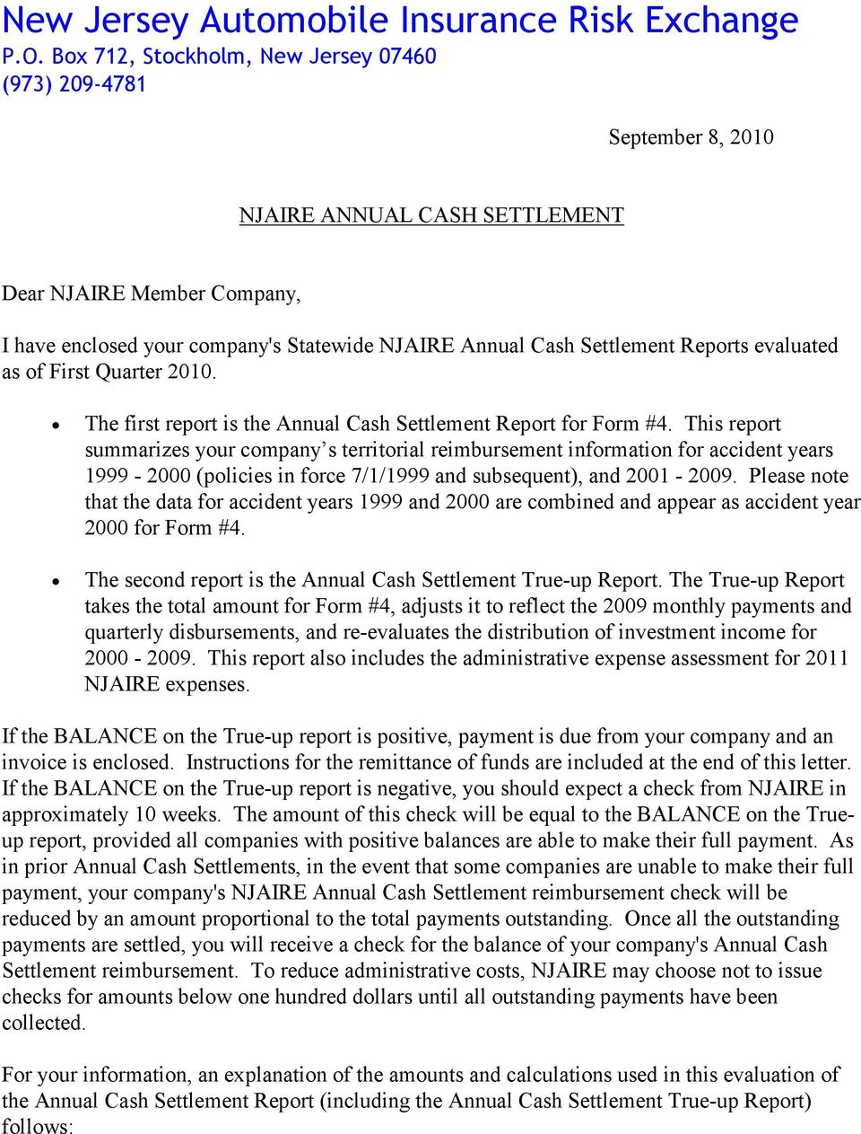 Reports evaluated as of First Quarter 2010. The first report is the Annual Cash Settlement Report for Form #4.