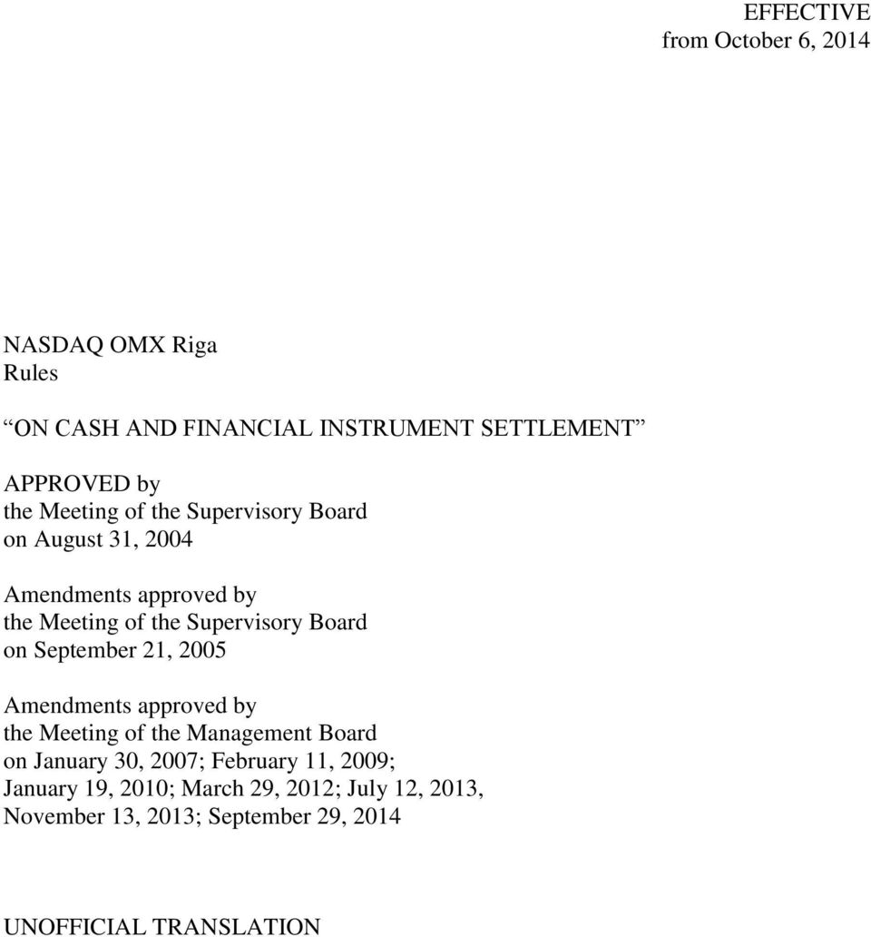 on September 21, 2005 Amendments approved by the Meeting of the Management Board on January 30, 2007; February
