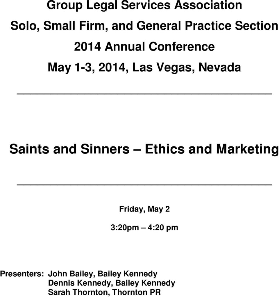 Sinners Ethics and Marketing Friday, May 2 3:20pm 4:20 pm Presenters: John