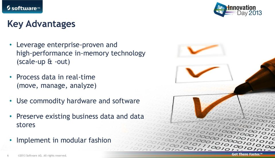 analyze) Use commodity hardware and software Preserve existing business data