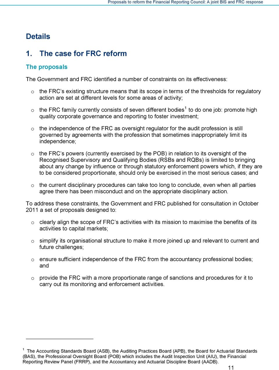 for regulatory action are set at different levels for some areas of activity; o the FRC family currently consists of seven different bodies 1 to do one job: promote high quality corporate governance