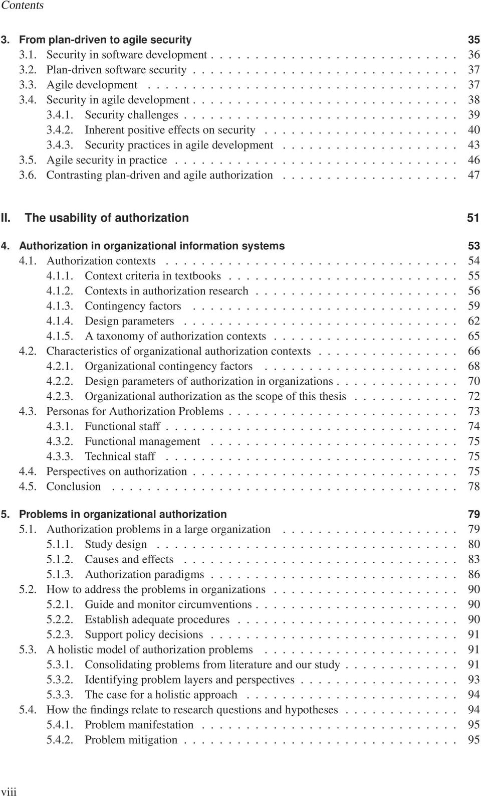 3.6. Contrasting plan-driven and agile authorization... 47 II. The usability of authorization 51 4. Authorization in organizational information systems 53 4.1. Authorization contexts... 54 4.1.1. Context criteria in textbooks.