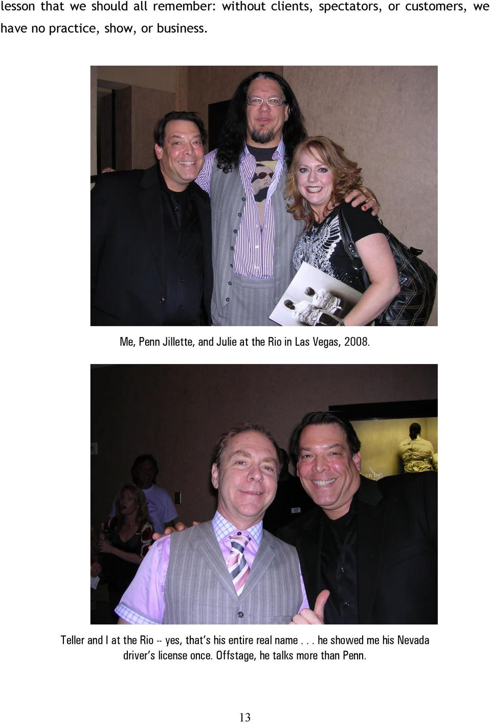 Me, Penn Jillette, and Julie at the Rio in Las Vegas, 2008.