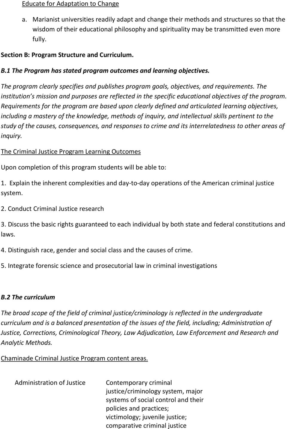 Section B: Program Structure and Curriculum. B.1 The Program has stated program outcomes and learning objectives.