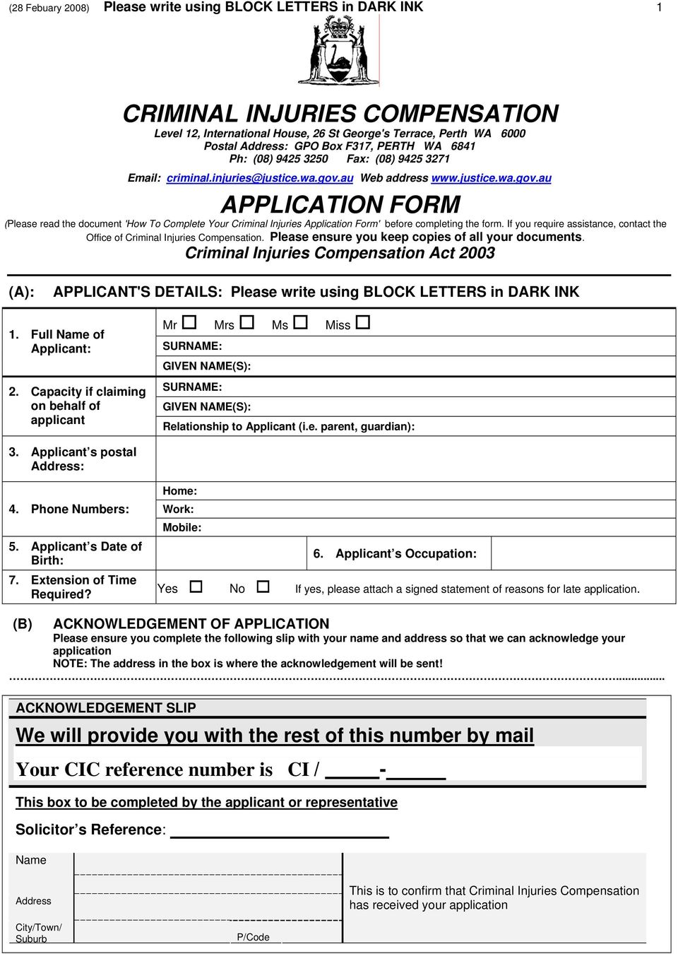 au Web address www.justice.wa.gov.au APPLICATION FORM (Please read the document 'How To Complete Your Criminal Injuries Application Form' before completing the form.