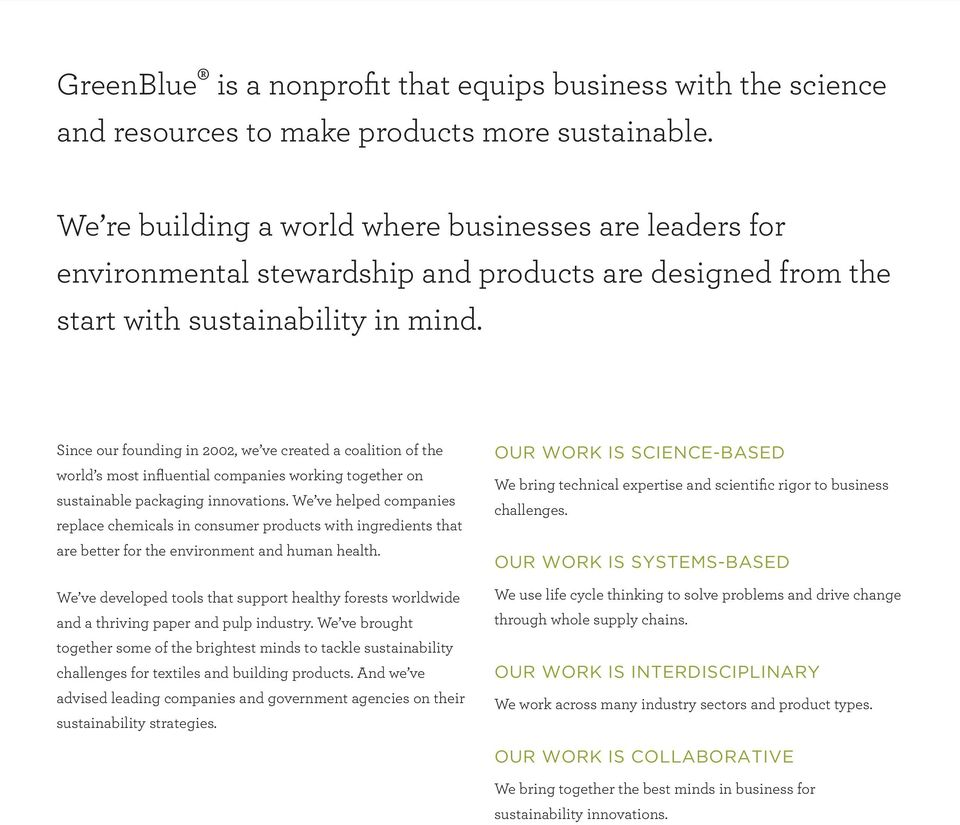 Since our founding in 2002, we ve created a coalition of the world s most influential companies working together on sustainable packaging innovations.