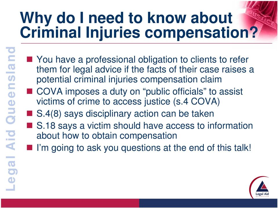 criminal injuries compensation claim COVA imposes a duty on public officials to assist victims of crime to access justice (s.