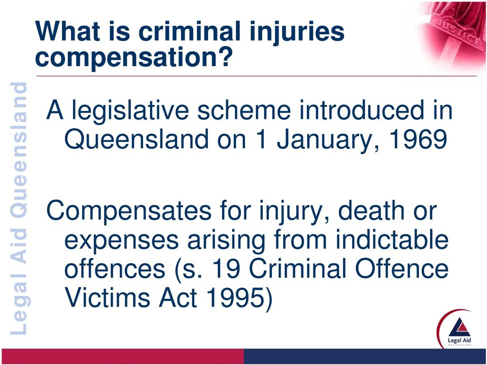 January, 1969 Compensates for injury, death or expenses