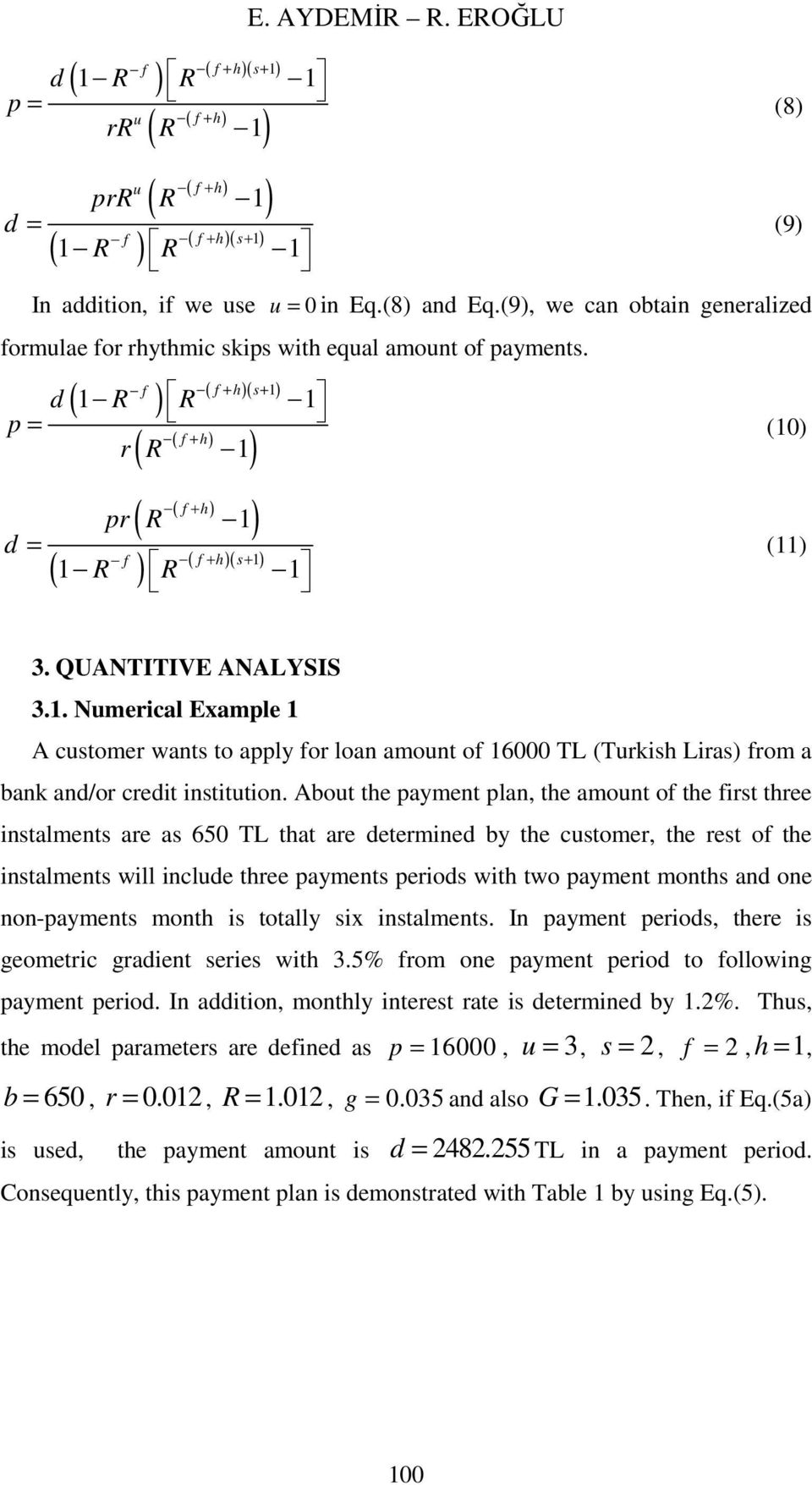 QUANTITIVE ANALYSIS 3.1. Nmerical Example 1 A cstomer wants to apply for loan amont of 16000 TL (Trkish Liras) from a bank and/or credit instittion.