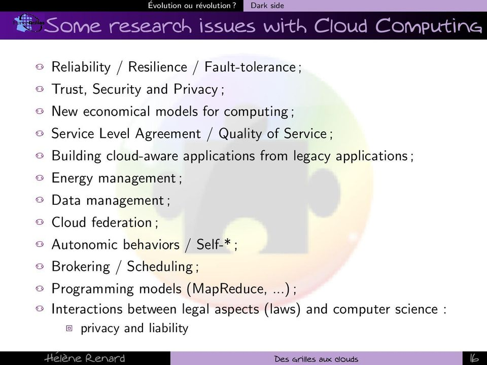 models for computing ; Service Level Agreement / Quality of Service ; Building cloud-aware applications from legacy applications ; Energy
