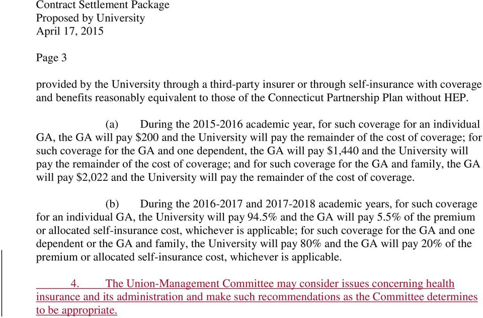 and one dependent, the GA will pay $1,440 and the University will pay the remainder of the cost of coverage; and for such coverage for the GA and family, the GA will pay $2,022 and the University