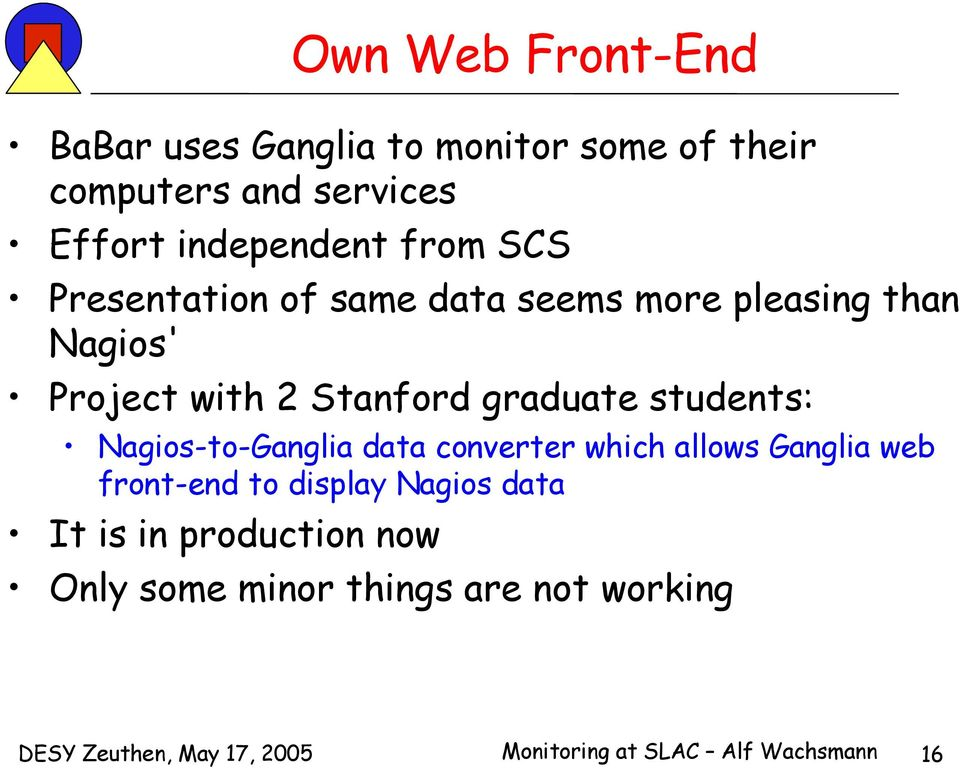 students: Nagios-to-Ganglia data converter which allows Ganglia web front-end to display Nagios data It is