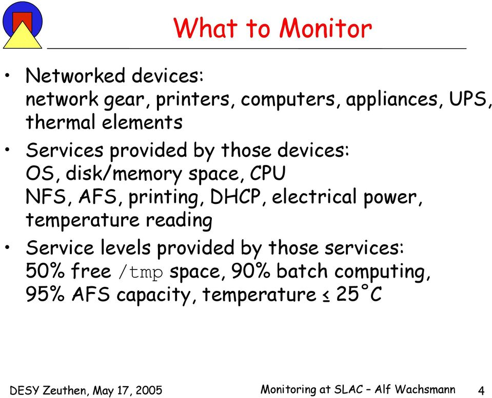 electrical power, temperature reading Service levels provided by those services: 50% free /tmp space,