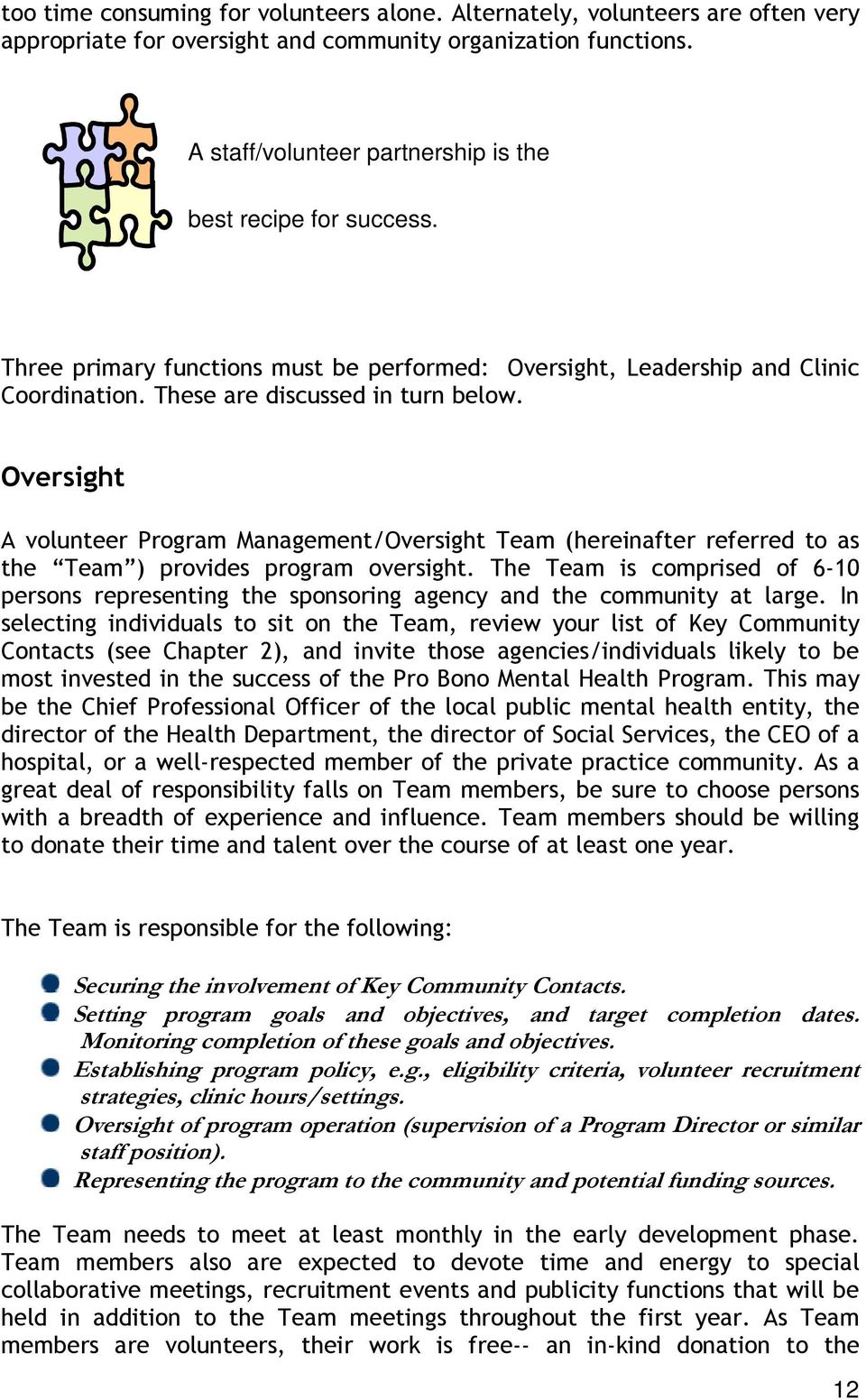 Oversight A volunteer Program Management/Oversight Team (hereinafter referred to as the Team ) provides program oversight.