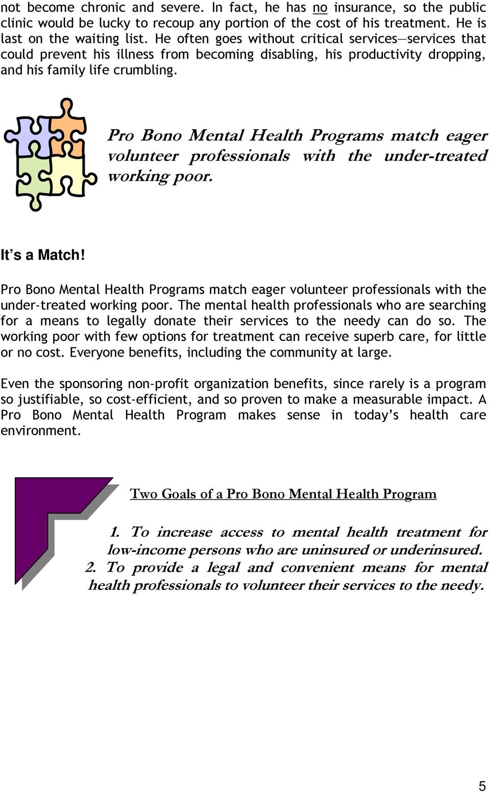 Pro Bono Mental Health Programs match eager volunteer professionals with the under-treated working poor. It s a Match!