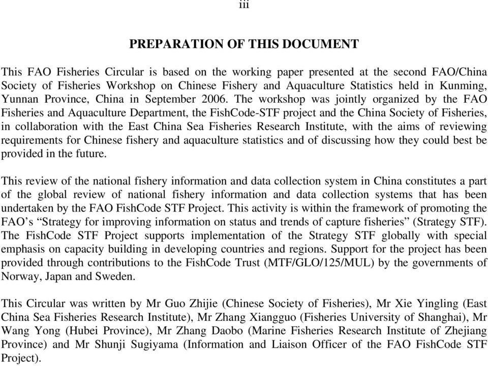 The workshop was jointly organized by the FAO Fisheries and Aquaculture Department, the FishCode-STF project and the China Society of Fisheries, in collaboration with the East China Sea Fisheries
