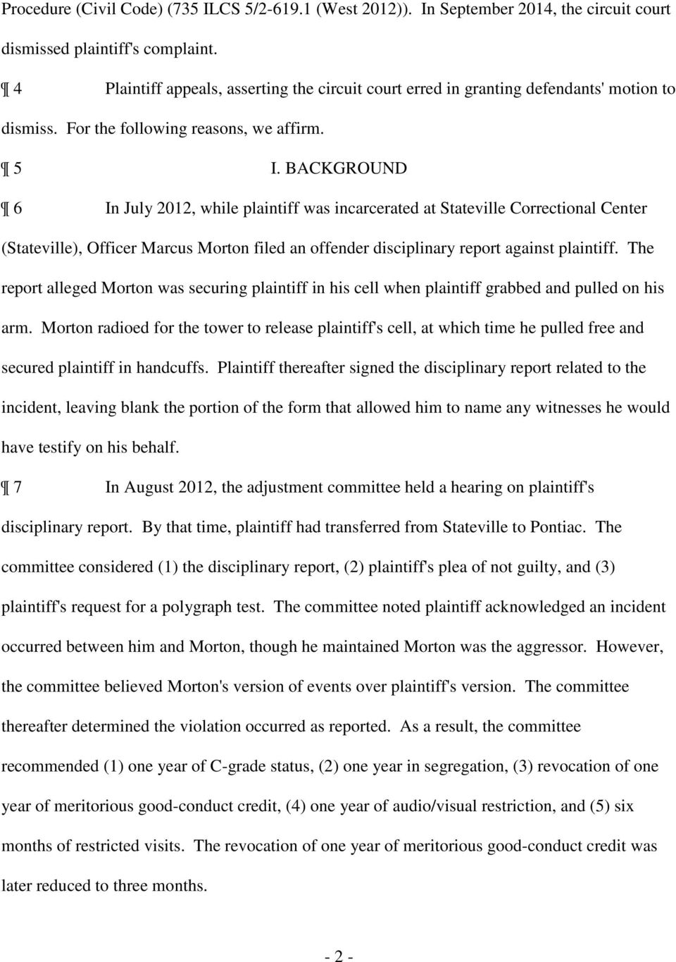 BACKGROUND 6 In July 2012, while plaintiff was incarcerated at Stateville Correctional Center (Stateville, Officer Marcus Morton filed an offender disciplinary report against plaintiff.
