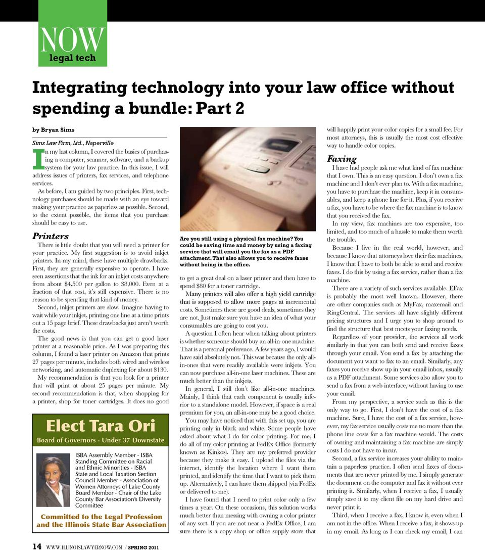 In this issue, I will address issues of printers, fax services, and telephone services. As before, I am guided by two principles.