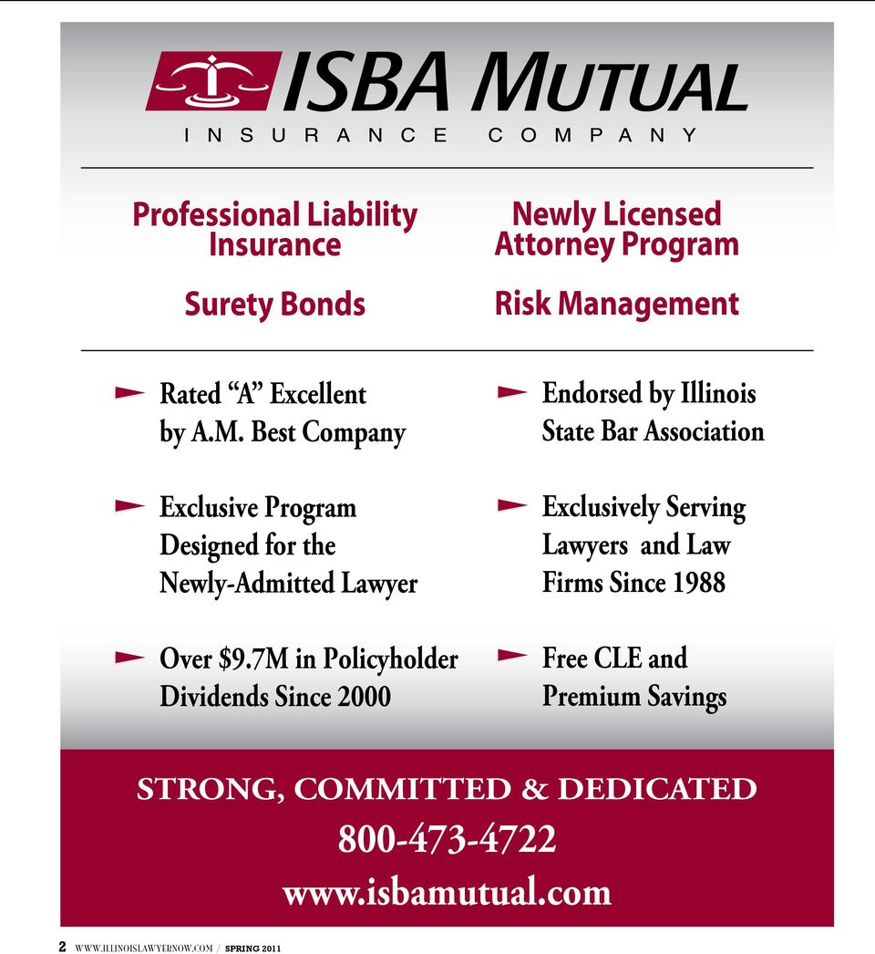 7M in Policyholder Dividends Since 2000 Newly Licensed Attorney Program Risk Management Endorsed by Illinois State