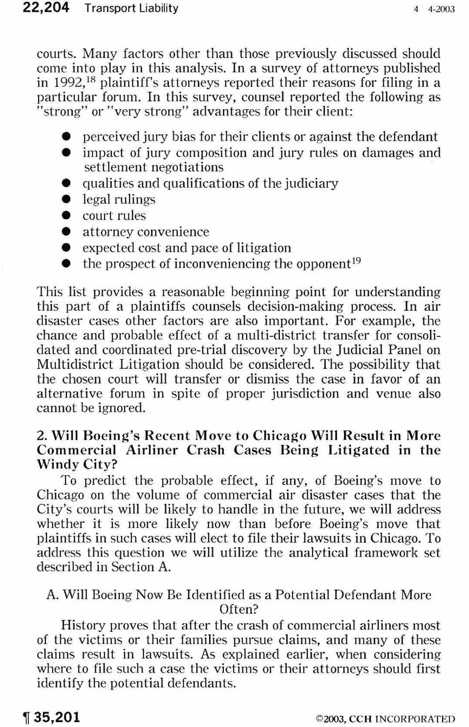 "In this survey, counsel reported the following as ""strong"" or ""very strong"" advantages for their client: perceived jury bias for their clients or against the clefendant impact of jury composition and"