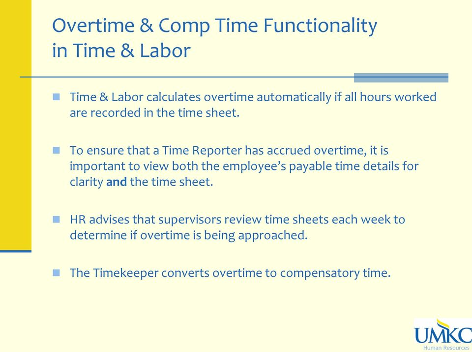 To ensure that a Time Reporter has accrued overtime, it is important to view both the employee s payable time