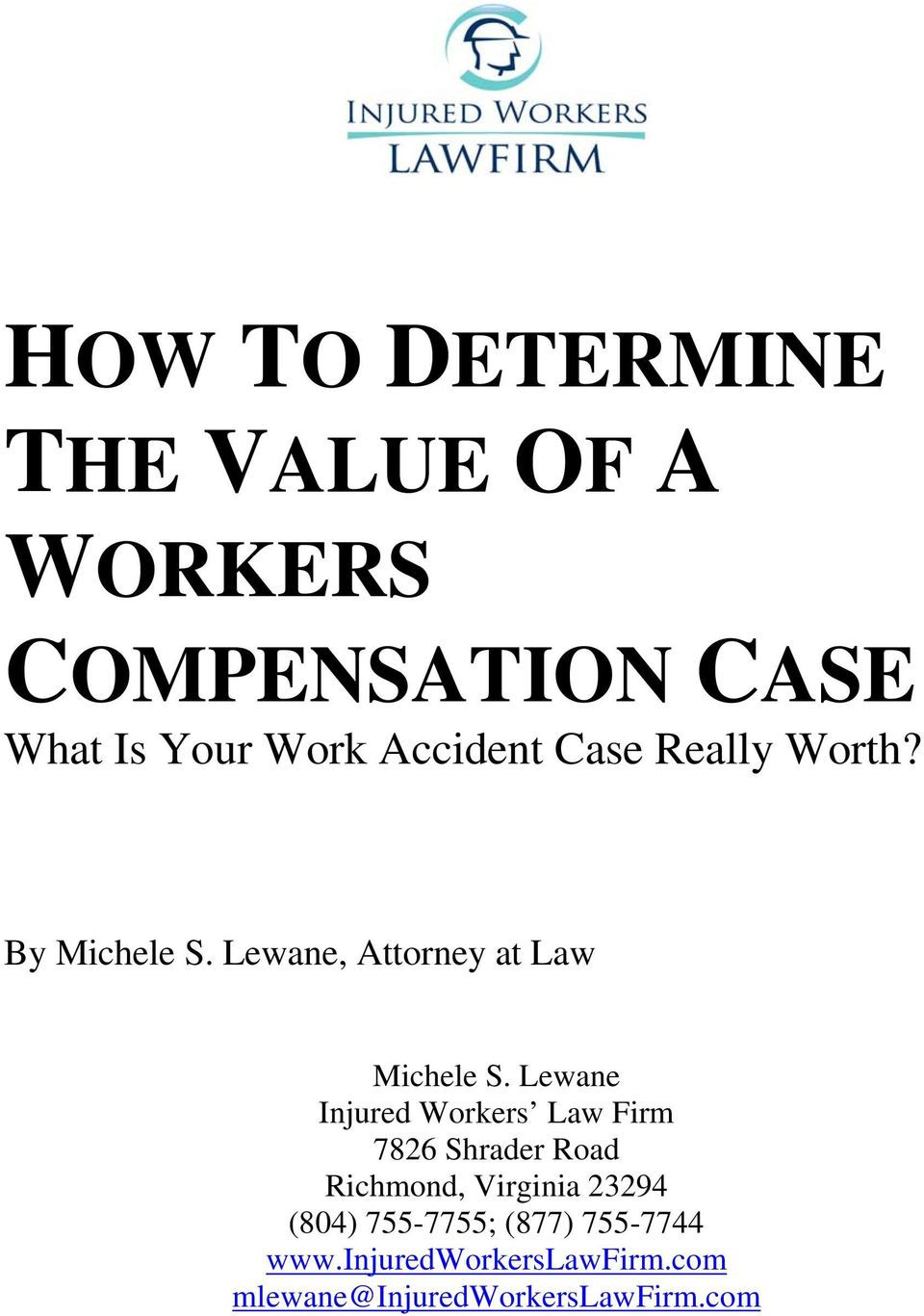 Lewane Injured Workers Law Firm 7826 Shrader Road Richmond, Virginia 23294 (804)