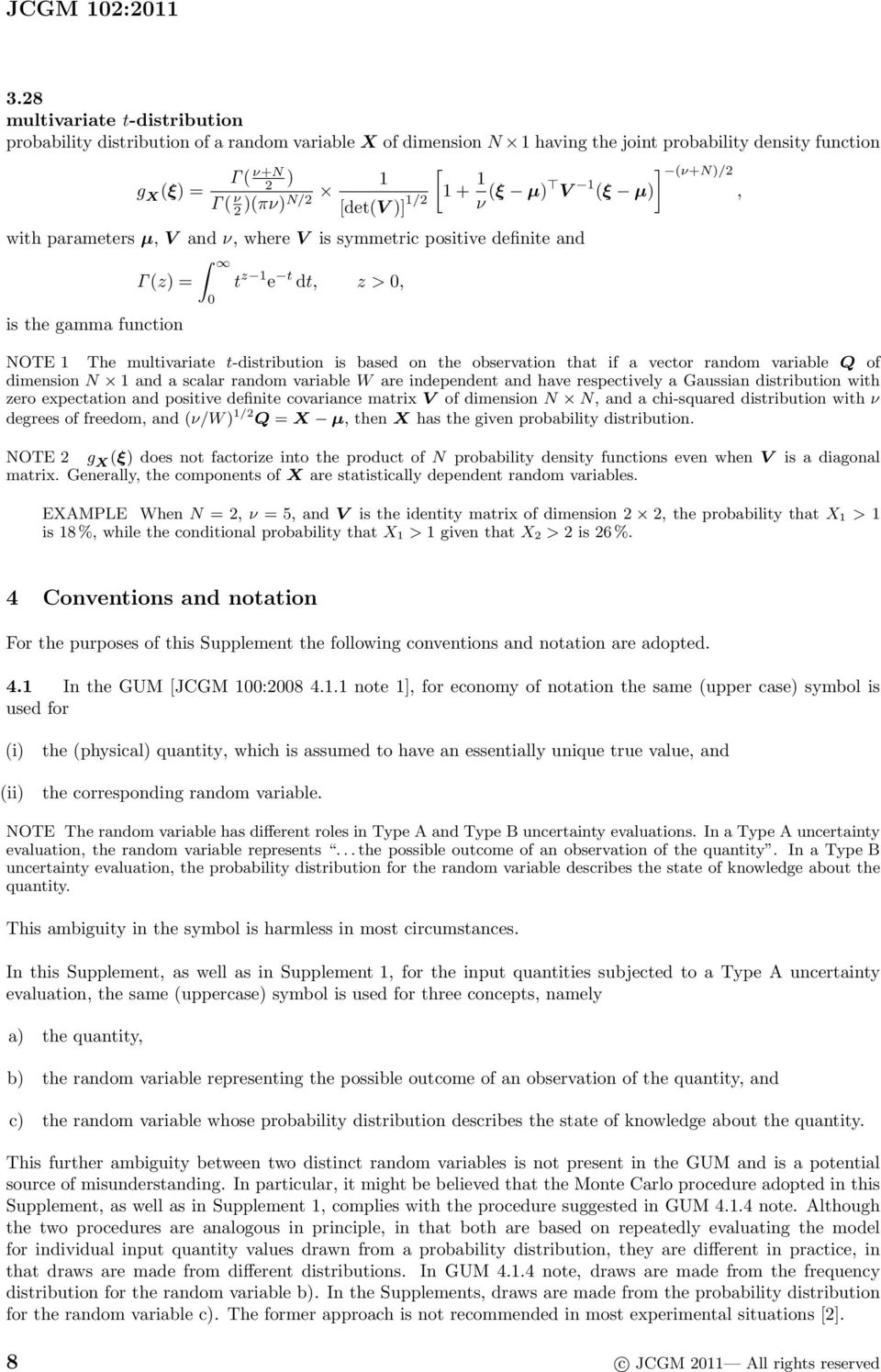 is based on the observation that if a vector random variable Q of dimension N 1 and a scalar random variable W are independent and have respectively a Gaussian distribution with zero expectation and