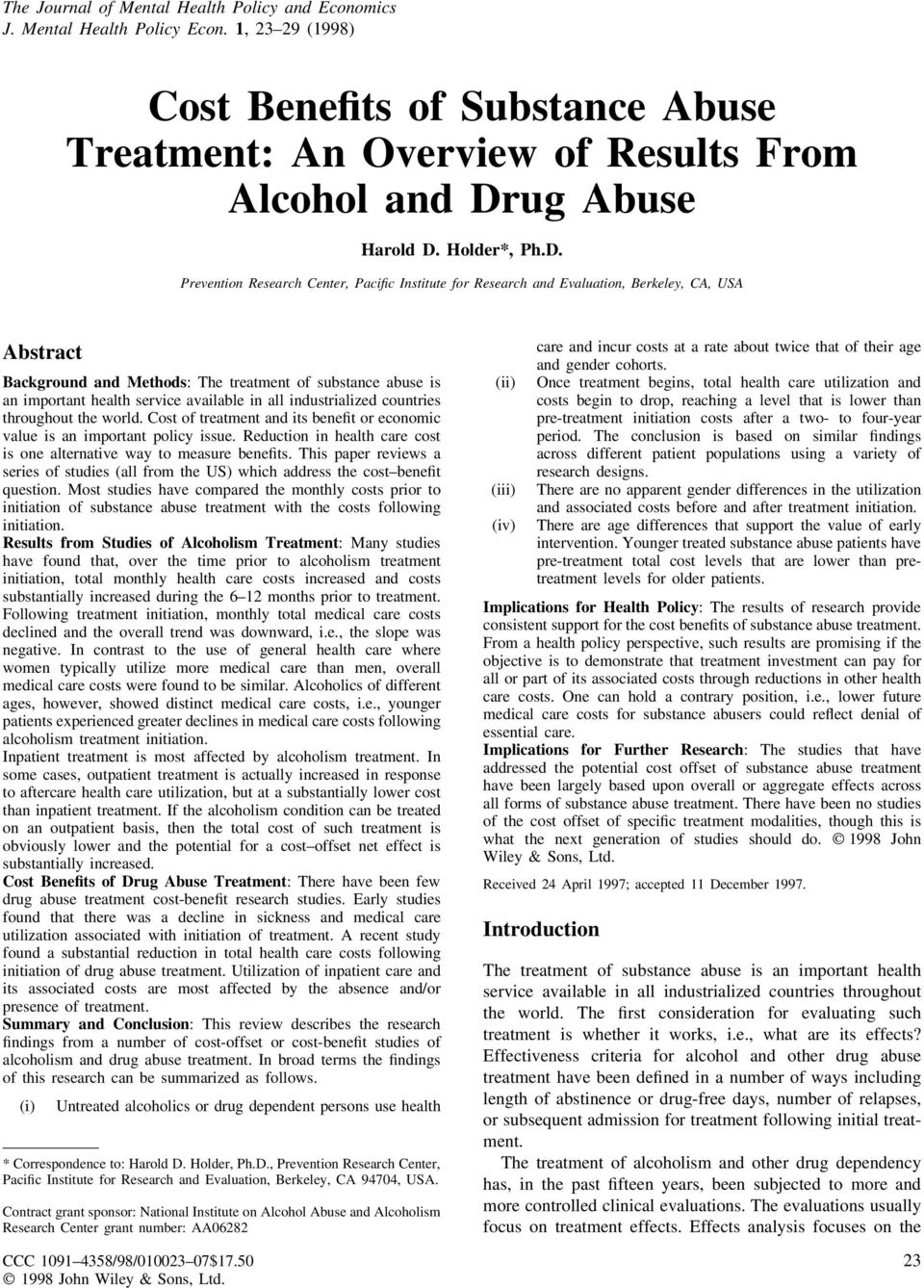 Prevention Research Center, Pacific Institute for Research and Evaluation, Berkeley, CA, USA Abstract Background and Methods: The treatment of substance abuse is an important health service available